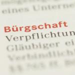 Gesetzliche Bürgschaftsregelungen können ausgeweitet werden